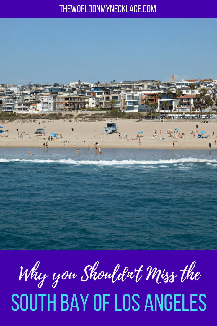 Why You Shouldn't Miss the South Bay, Los Angeles