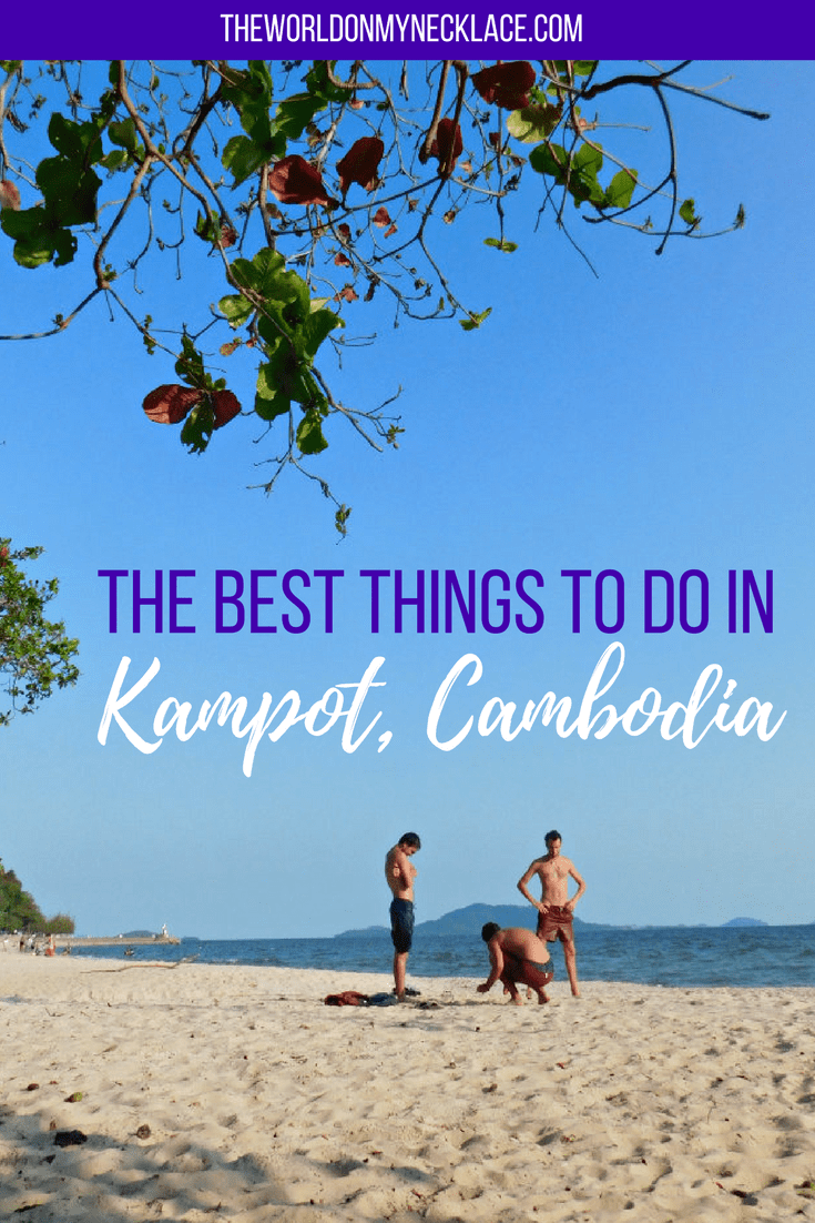 The Best Things to do in Kampot Cambodia