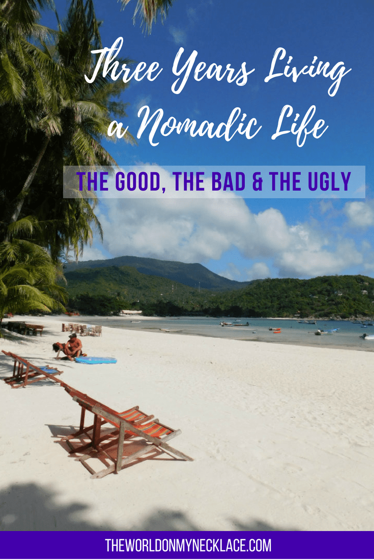 Three Years Living a Nomadic Life: The Good, the Bad and the Ugly | The World on my Necklace