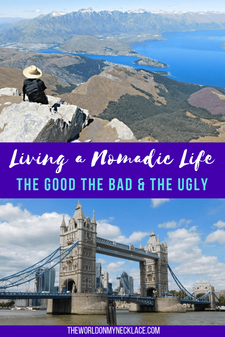Living a Nomadic Life: The Good, the Bad and the Ugly