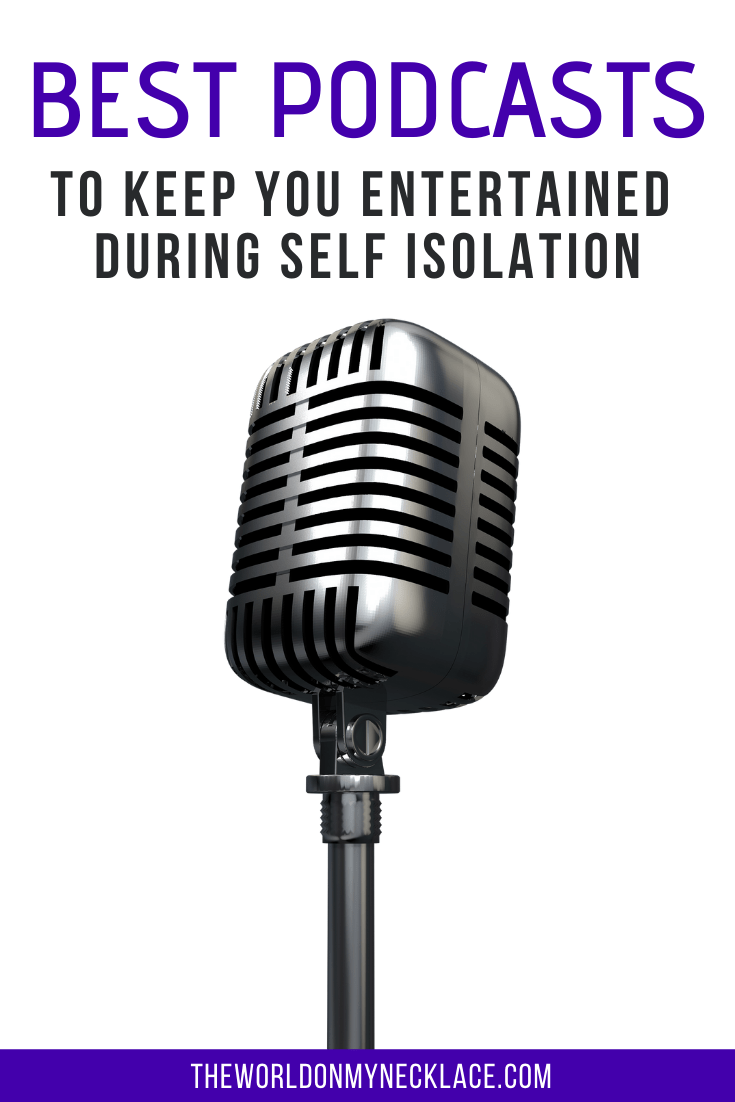 Best Podcasts to Keep you Entertained During Self Isolation