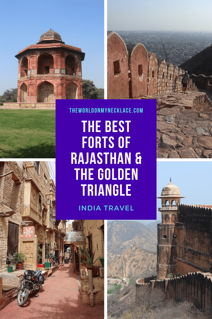 The Best Forts of Rajasthan and the Golden Triangle in India. | The World on my Necklace